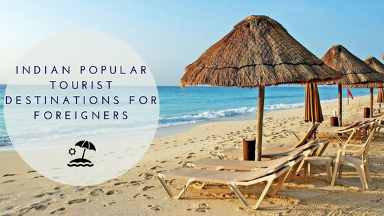 indian-popular-tourist-destinations-for-foreigners