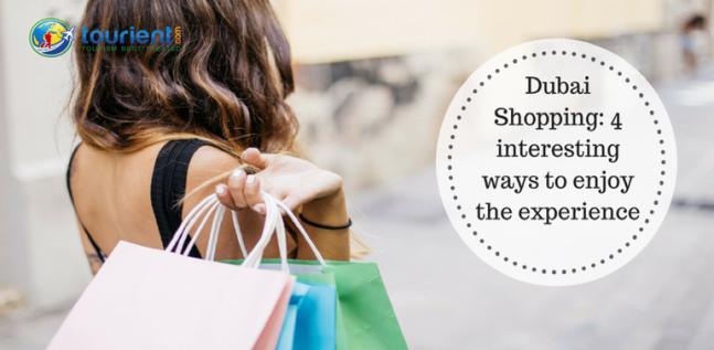 interesting ways to enjoy dubai shopping experience